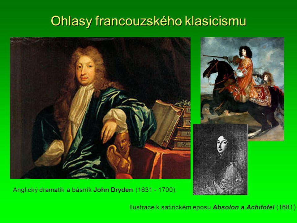 Ohlasy francouzského klasicismu Anglický dramatik a básník John Dryden (1631 - 1700). Ilustrace k satirickém eposu Absolon a Achitofel (1681 )