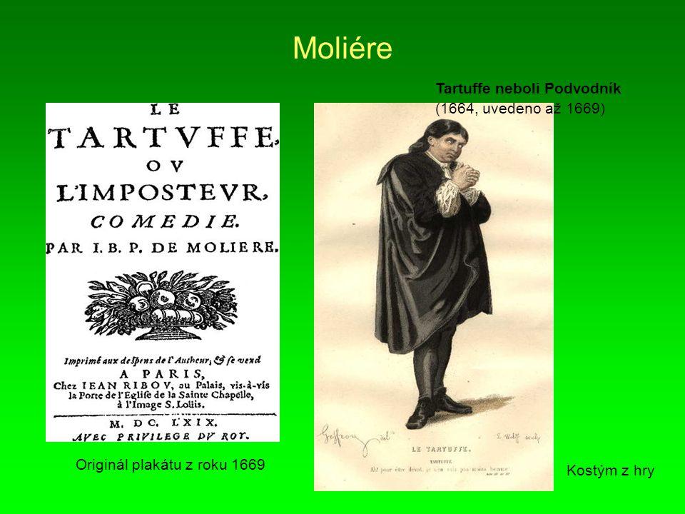 Moliére Tartuffe neboli Podvodník (1664, uvedeno až 1669) Kostým z hry Originál plakátu z roku 1669