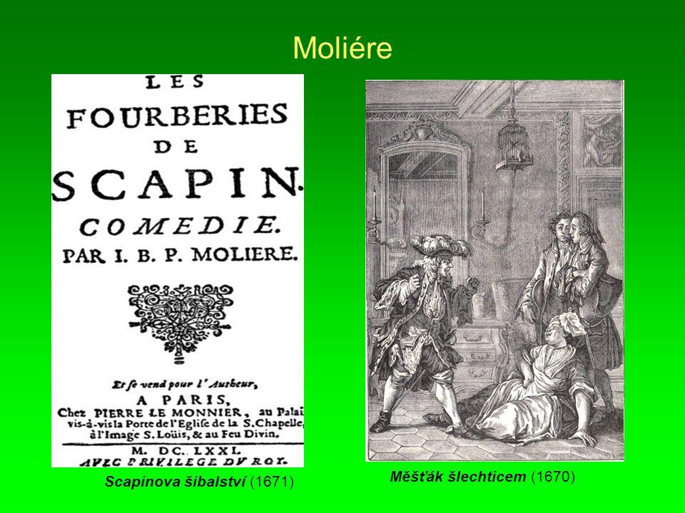 Moliére Moliére píše Lakomce (1668).Jen co je pravda.