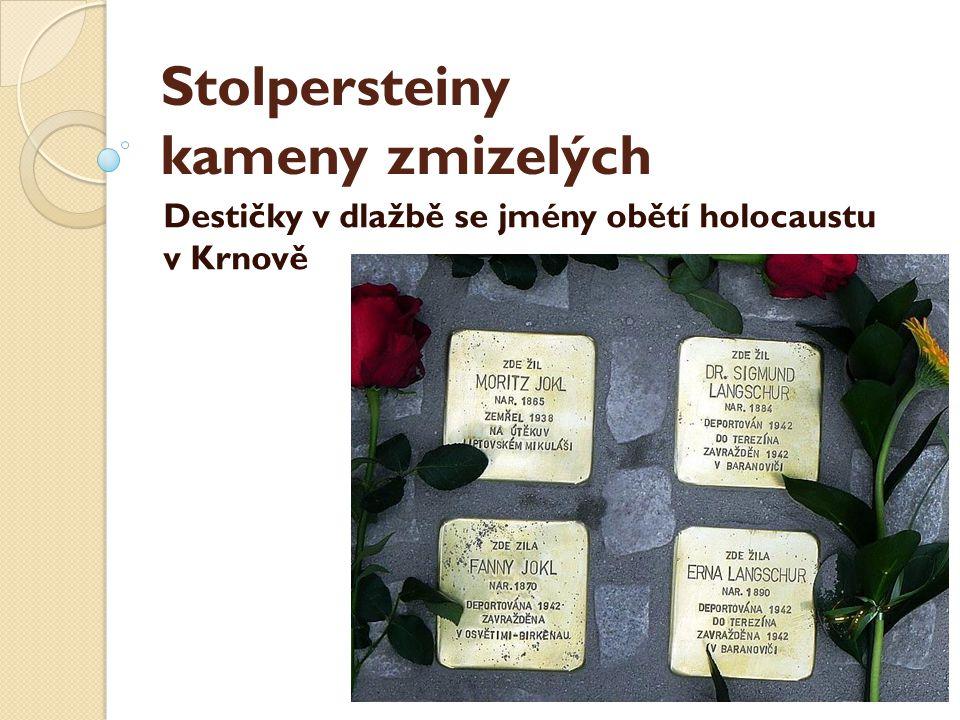 Stolpersteiny kameny zmizelých Destičky v dlažbě se jmény obětí holocaustu v Krnově