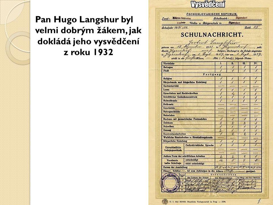 Pan Hugo Langshur byl velmi dobrým žákem, jak dokládá jeho vysvědčení z roku 1932
