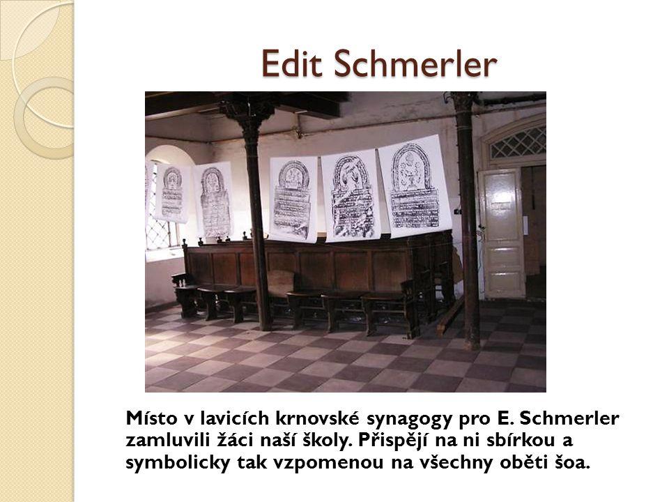 Místo v lavicích krnovské synagogy pro E. Schmerler zamluvili žáci naší školy. Přispějí na ni sbírkou a symbolicky tak vzpomenou na všechny oběti šoa.