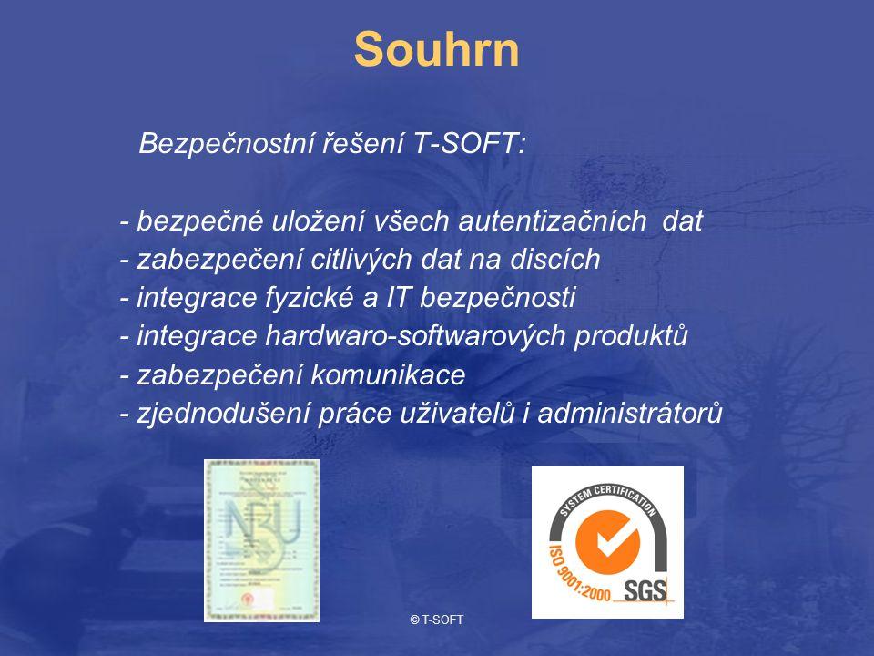 © T-SOFT Souhrn Bezpečnostní řešení T-SOFT: - bezpečné uložení všech autentizačních dat - zabezpečení citlivých dat na discích - integrace fyzické a IT bezpečnosti - integrace hardwaro-softwarových produktů - zabezpečení komunikace - zjednodušení práce uživatelů i administrátorů