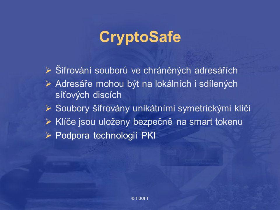 © T-SOFT CryptoSafe  Šifrování souborů ve chráněných adresářích  Adresáře mohou být na lokálních i sdílených síťových discích  Soubory šifrovány unikátními symetrickými klíči  Klíče jsou uloženy bezpečně na smart tokenu  Podpora technologií PKI