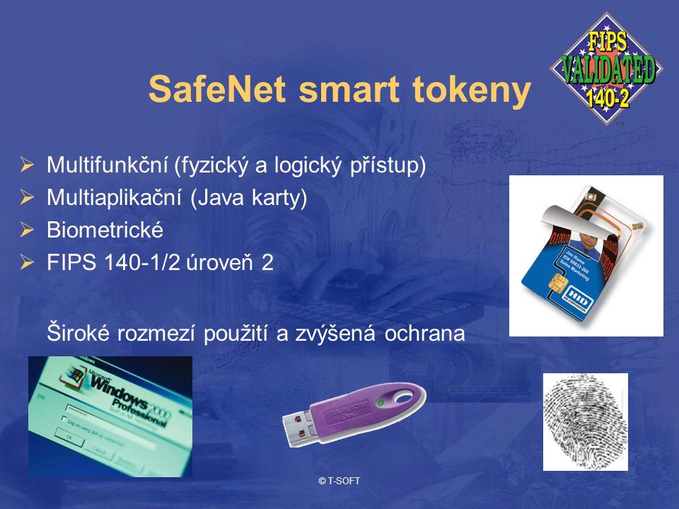 © T-SOFT SafeNet smart tokeny  Multifunkční (fyzický a logický přístup)  Multiaplikační (Java karty)  Biometrické  FIPS 140-1/2 úroveň 2 Široké rozmezí použití a zvýšená ochrana