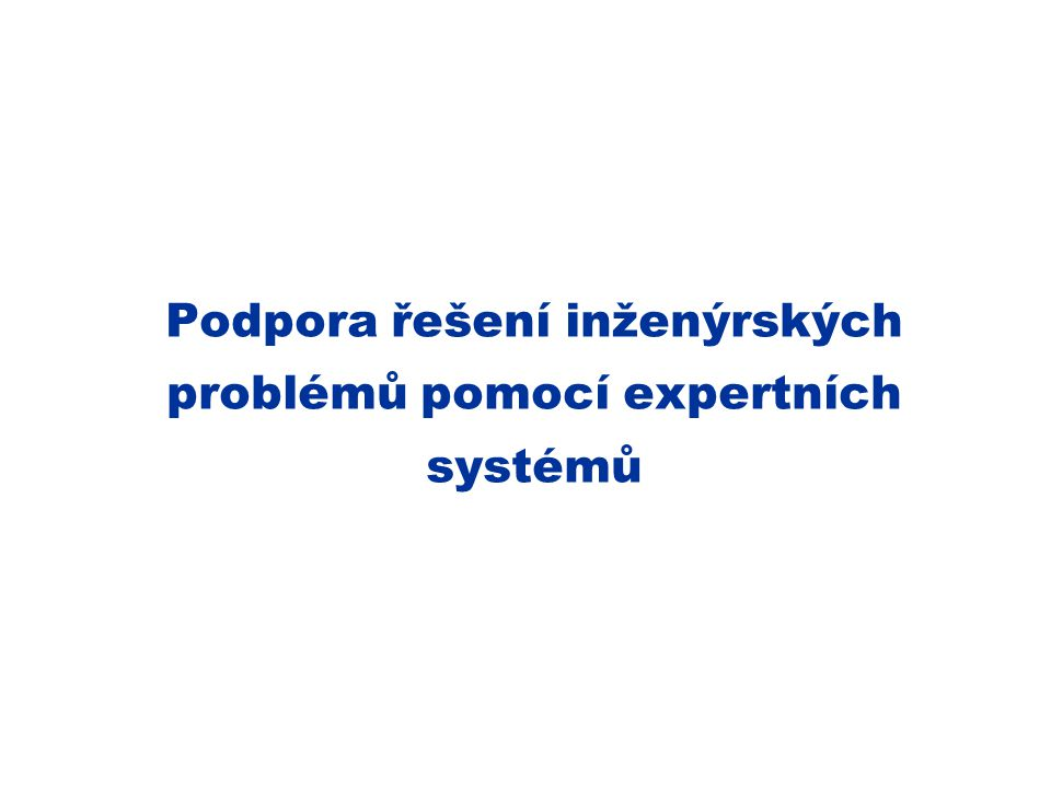 Podpora řešení inženýrských problémů pomocí expertních systémů