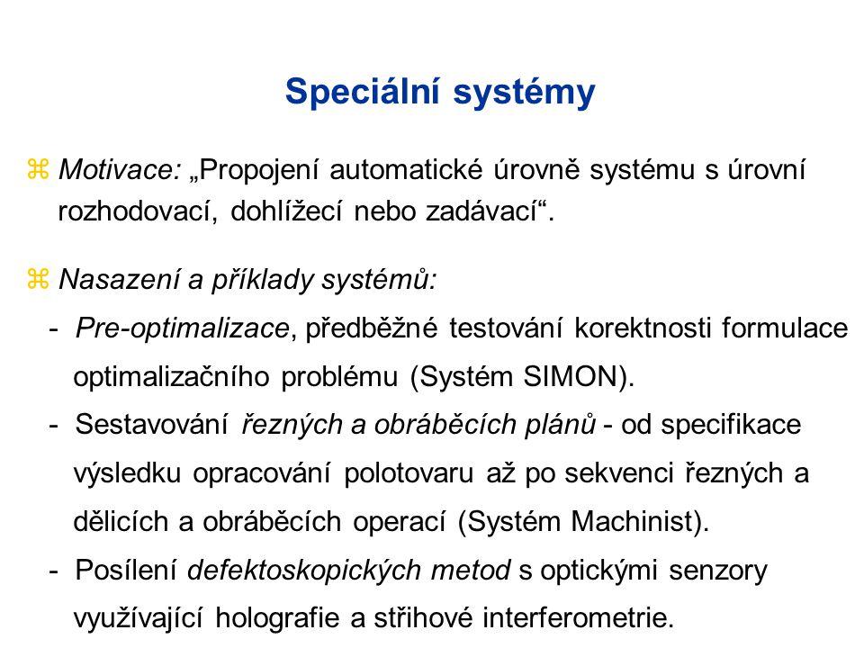 """Speciální systémy zMotivace: """"Propojení automatické úrovně systému s úrovní rozhodovací, dohlížecí nebo zadávací"""". zNasazení a příklady systémů: - Pre"""