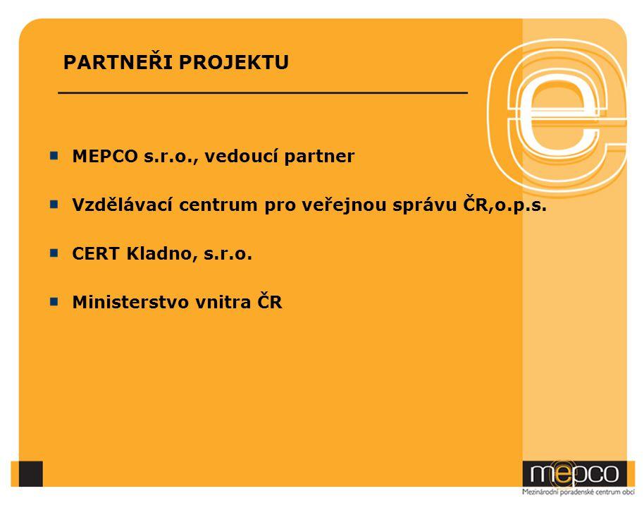 PARTNEŘI PROJEKTU MEPCO s.r.o., vedoucí partner Vzdělávací centrum pro veřejnou správu ČR,o.p.s.