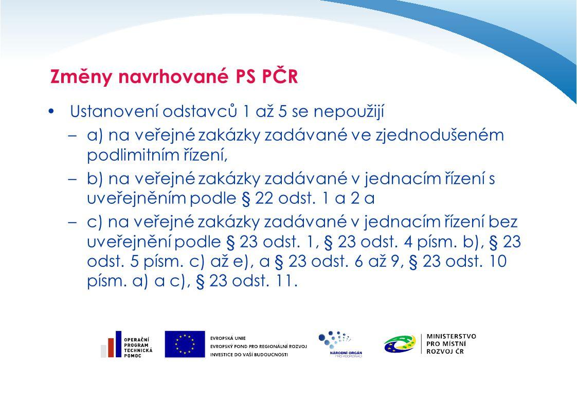 Ustanovení odstavců 1 až 5 se nepoužijí –a) na veřejné zakázky zadávané ve zjednodušeném podlimitním řízení, –b) na veřejné zakázky zadávané v jednací