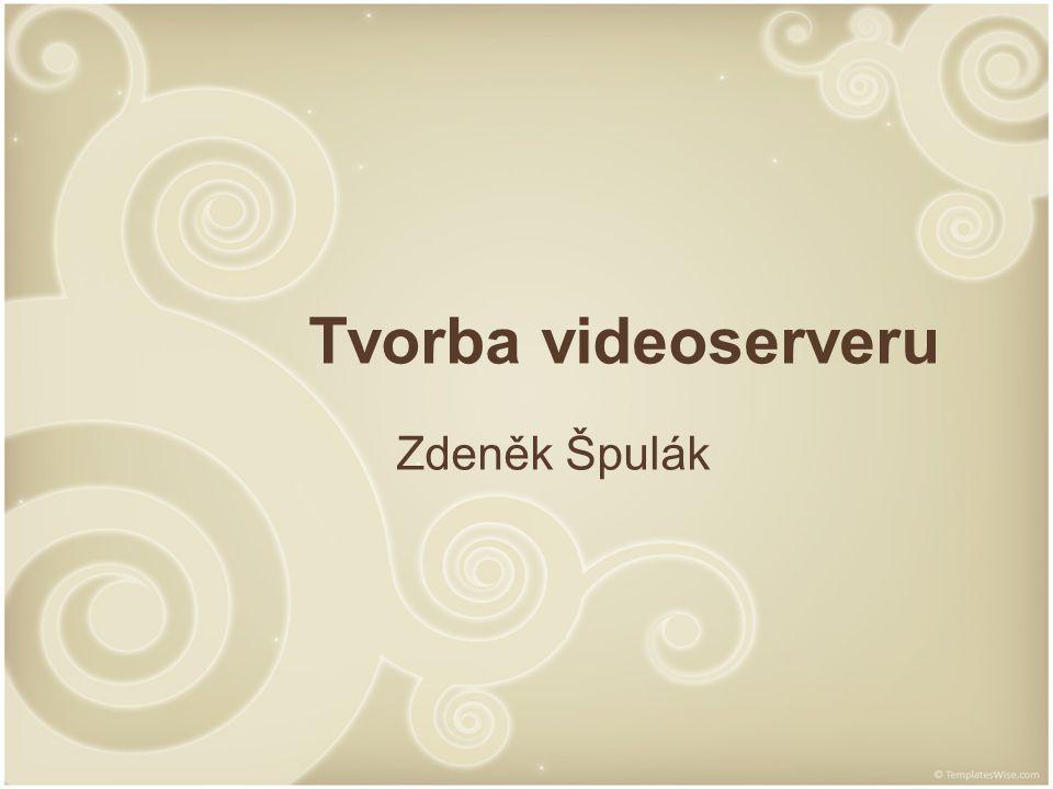 Obsah co je to videoserver cíle projektu použité technologie a programy použité kodeky splnění cílů závěr