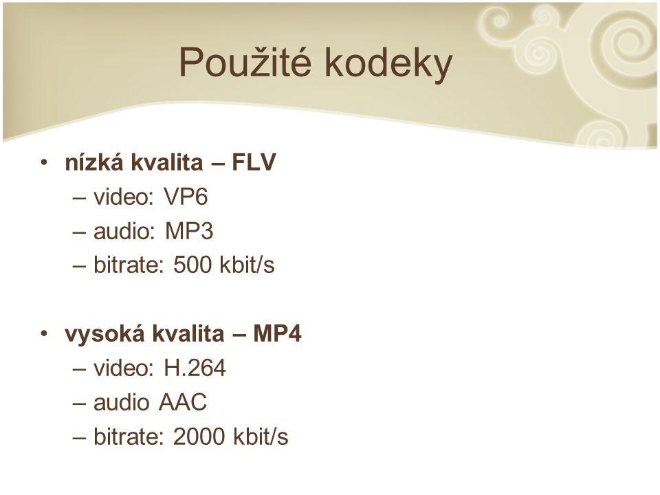 Použité kodeky nízká kvalita – FLV –video: VP6 –audio: MP3 –bitrate: 500 kbit/s vysoká kvalita – MP4 –video: H.264 –audio AAC –bitrate: 2000 kbit/s