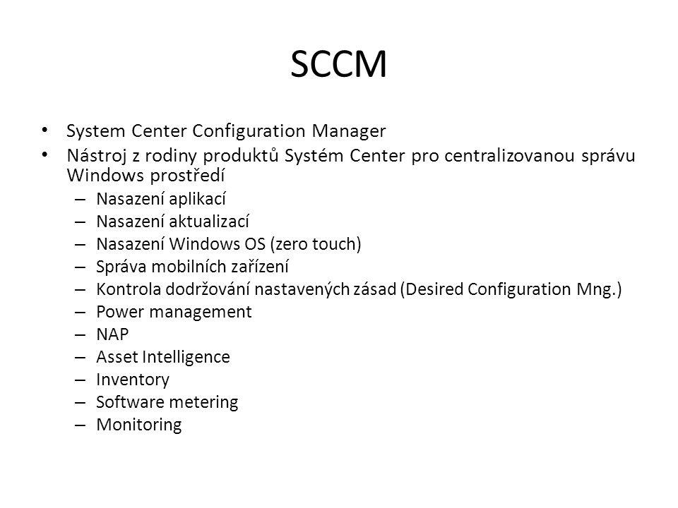 SCCM System Center Configuration Manager Nástroj z rodiny produktů Systém Center pro centralizovanou správu Windows prostředí – Nasazení aplikací – Na