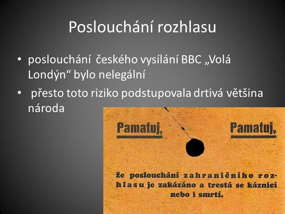 """Poslouchání rozhlasu poslouchání českého vysílání BBC """"Volá Londýn"""" bylo nelegální přesto toto riziko podstupovala drtivá většina národa"""