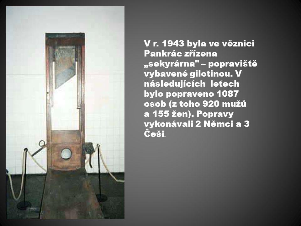 """V r. 1943 byla ve věznici Pankrác zřízena """"sekyrárna"""