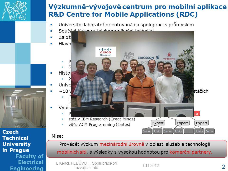 Czech Technical University in Prague Faculty of Electrical Engineering Výzkumně-vývojové centrum pro mobilní aplikace R&D Centre for Mobile Applicatio