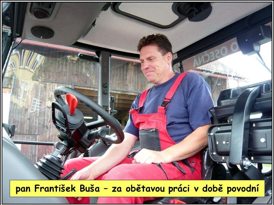pan František Buša – za obětavou práci v době povodní