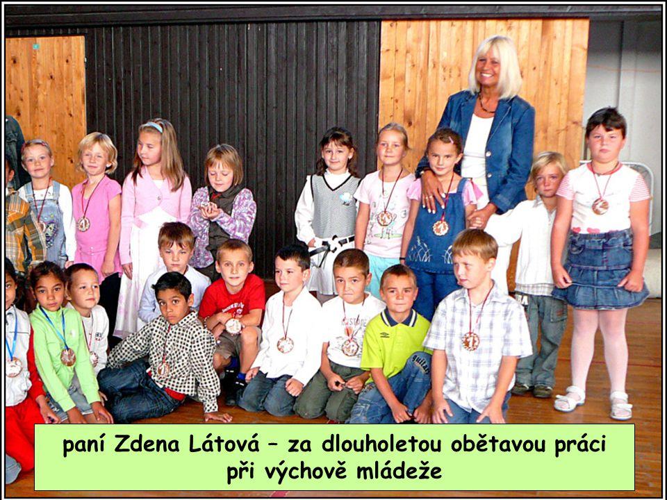 paní Zdena Látová – za dlouholetou obětavou práci při výchově mládeže