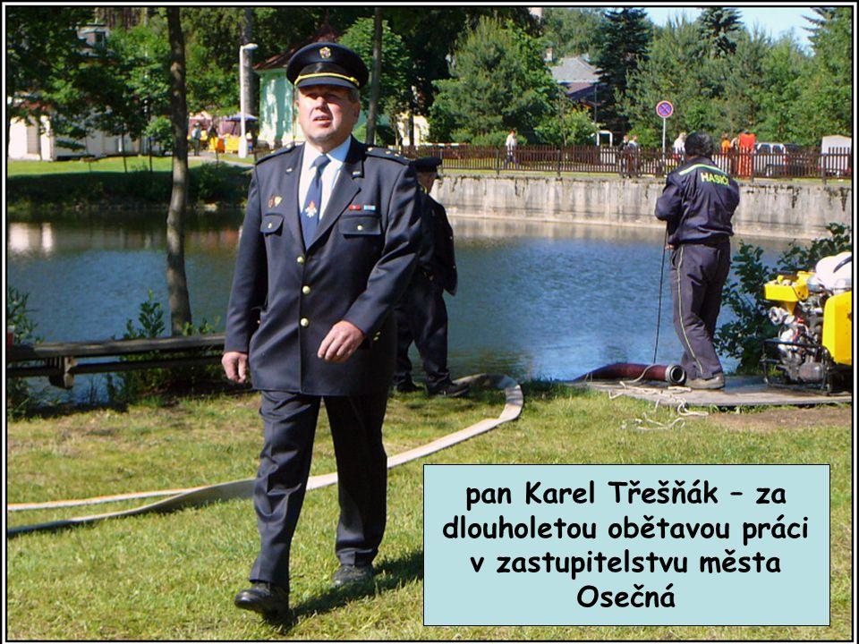 pan Karel Třešňák – za dlouholetou obětavou práci v zastupitelstvu města Osečná