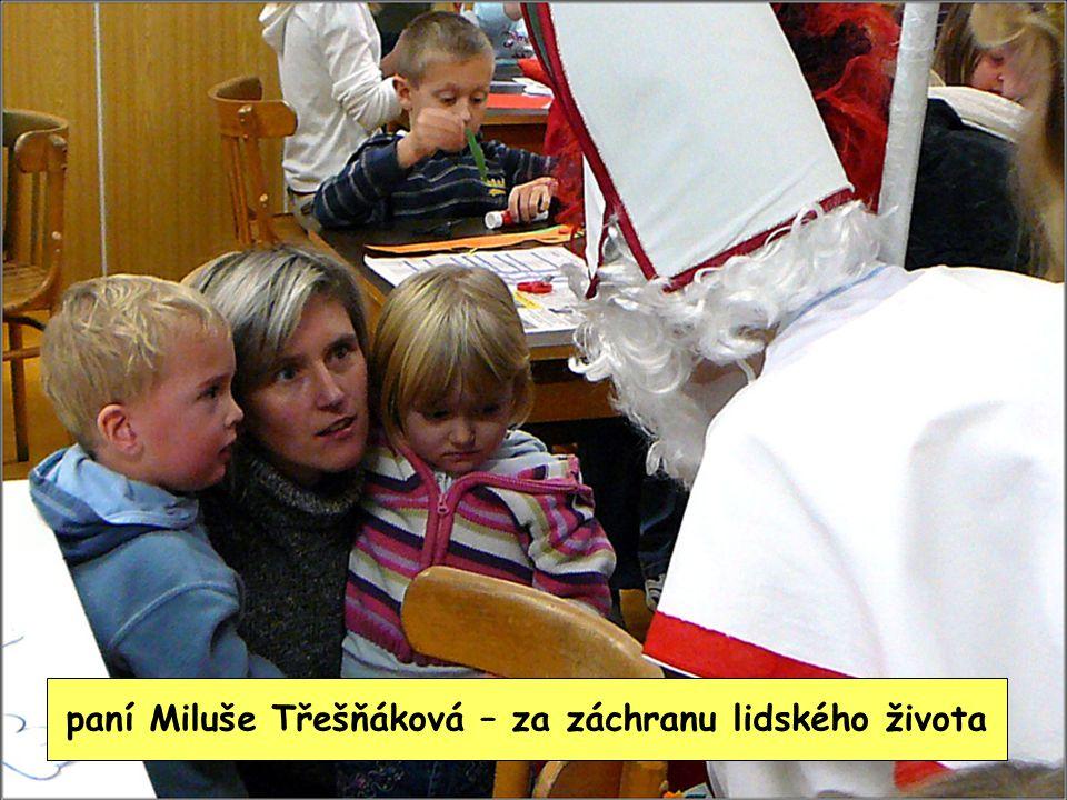 paní Miluše Třešňáková – za záchranu lidského života