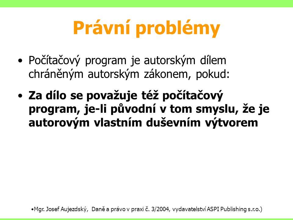 Právní problémy Počítačový program je autorským dílem chráněným autorským zákonem, pokud: Za dílo se považuje též počítačový program, je-li původní v