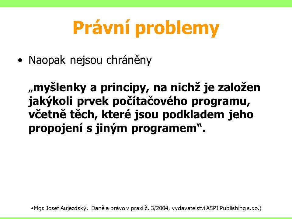"""Právní problemy Naopak nejsou chráněny """"myšlenky a principy, na nichž je založen jakýkoli prvek počítačového programu, včetně těch, které jsou podklad"""