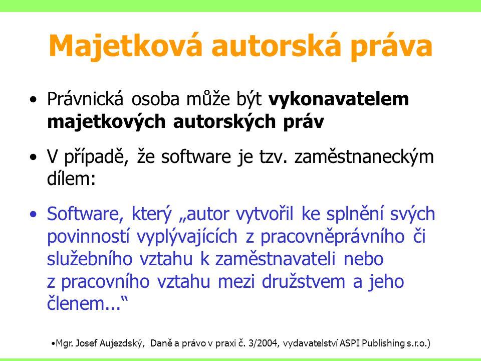 Majetková autorská práva Právnická osoba může být vykonavatelem majetkových autorských práv V případě, že software je tzv. zaměstnaneckým dílem: Softw