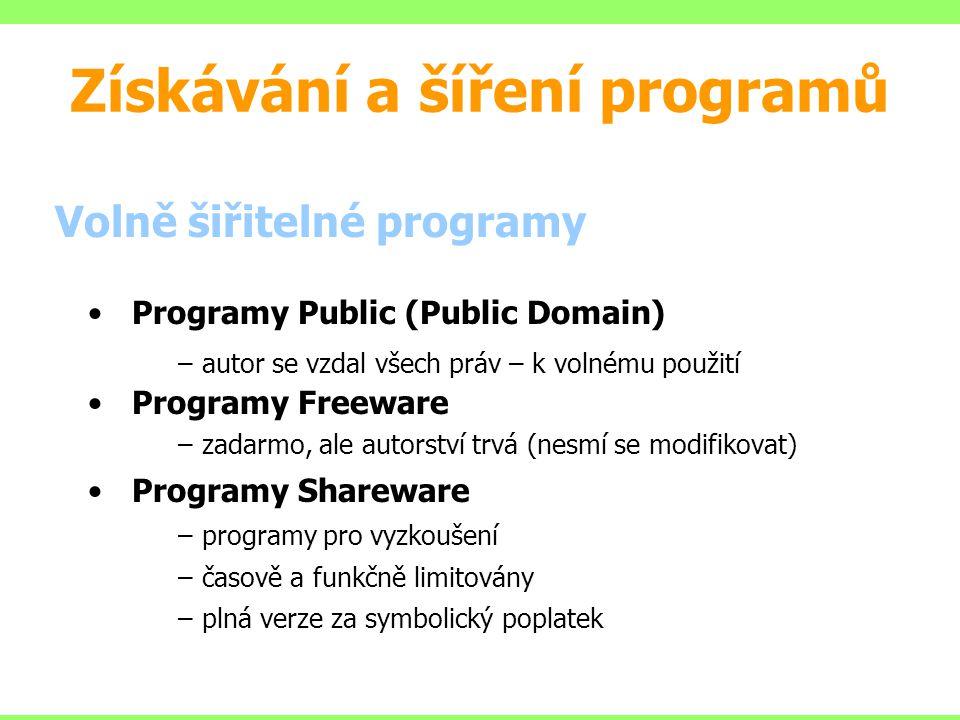 Volně šiřitelné programy Programy Public (Public Domain) –autor se vzdal všech práv – k volnému použití Programy Freeware –zadarmo, ale autorství trvá