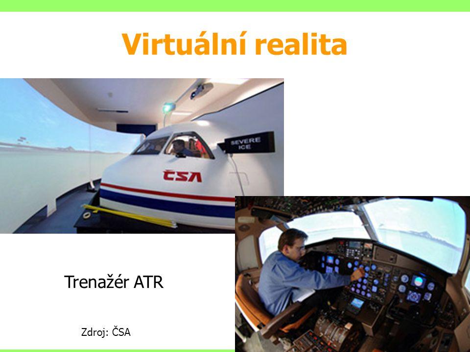 8 Zdroj: ČSA Trenažér ATR Virtuální realita