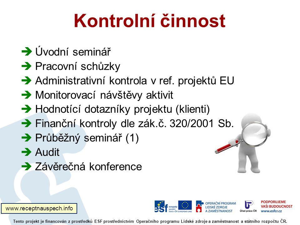 Kontrolní činnost  Úvodní seminář  Pracovní schůzky  Administrativní kontrola v ref.