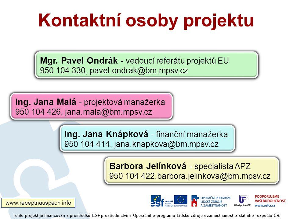 Kontaktní osoby projektu Tento projekt je financován z prostředků ESF prostřednictvím Operačního programu Lidské zdroje a zaměstnanost a státního rozpočtu ČR.