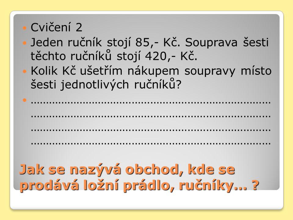 Řešení cv.1 Řešení cv.1 Cena jedné polévky je 14,- Kč A) tabulka cen při nákupu 1,2 … 10 polévek B) Kolik ušetřím při nákupu 10 ks polévek.