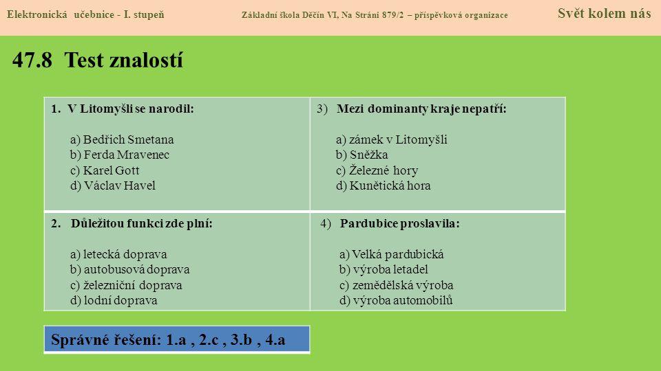 47.8 Test znalostí Elektronická učebnice - I. stupeň Základní škola Děčín VI, Na Stráni 879/2 – příspěvková organizace Svět kolem nás 1.V Litomyšli se