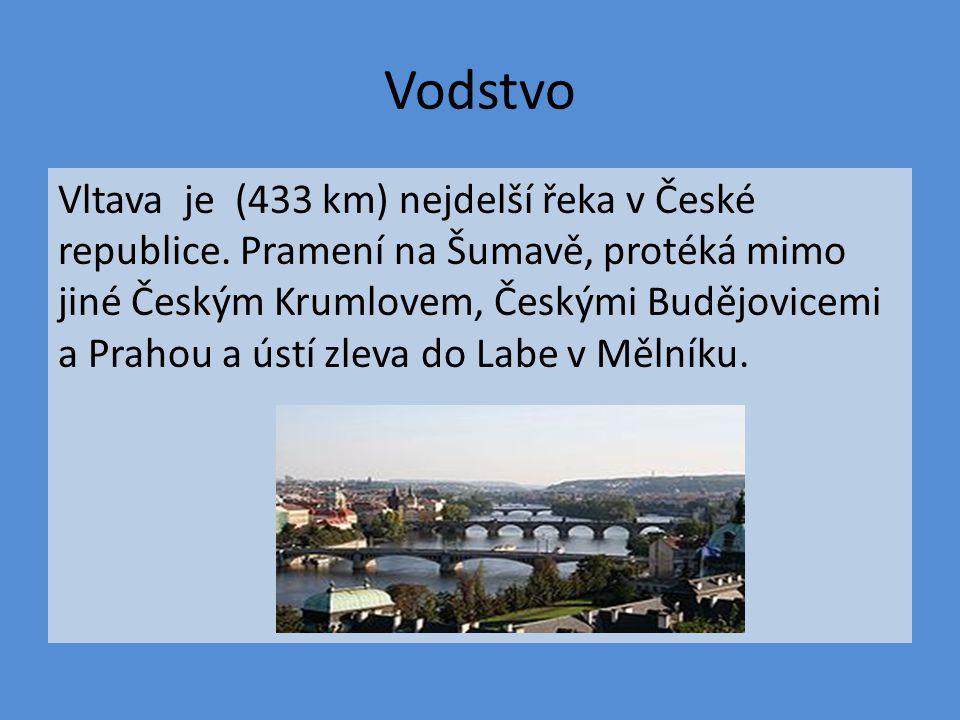 Vodstvo Vltava je (433 km) nejdelší řeka v České republice. Pramení na Šumavě, protéká mimo jiné Českým Krumlovem, Českými Budějovicemi a Prahou a úst