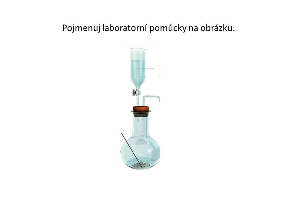 Pojmenuj laboratorní pomůcky na obrázku.