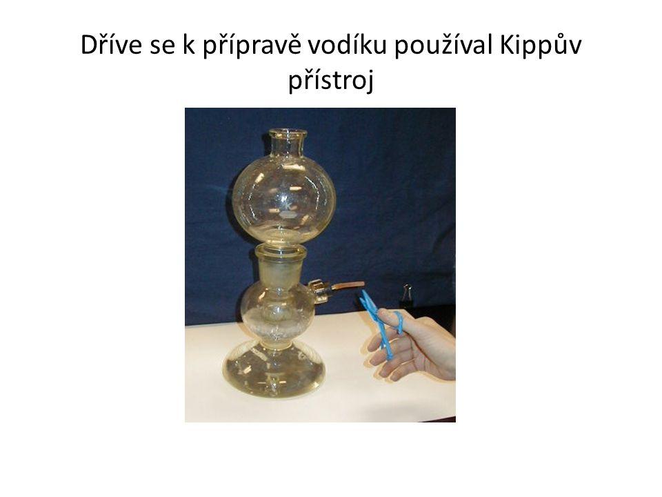 Dříve se k přípravě vodíku používal Kippův přístroj