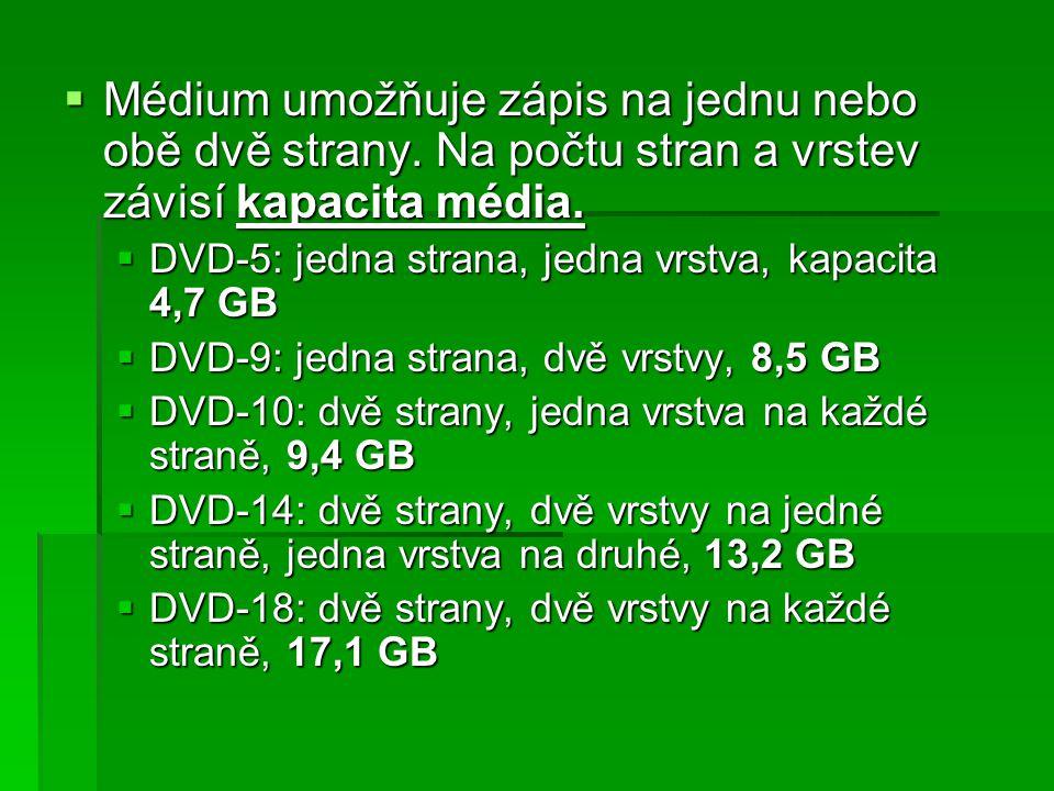  Médium umožňuje zápis na jednu nebo obě dvě strany. Na počtu stran a vrstev závisí kapacita média.  DVD-5: jedna strana, jedna vrstva, kapacita 4,7