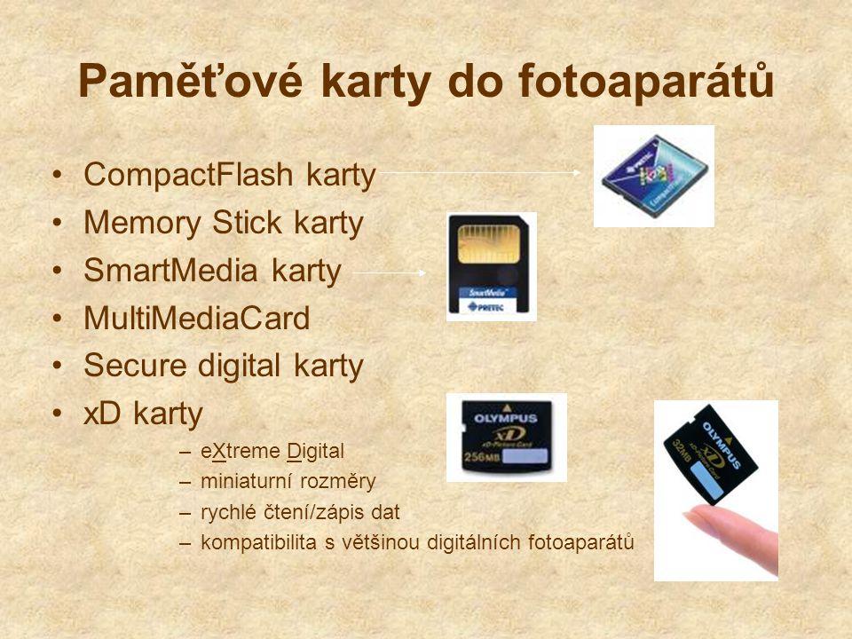 Paměťové karty do fotoaparátů CompactFlash karty Memory Stick karty SmartMedia karty MultiMediaCard Secure digital karty xD karty –eXtreme Digital –miniaturní rozměry –rychlé čtení/zápis dat –kompatibilita s většinou digitálních fotoaparátů