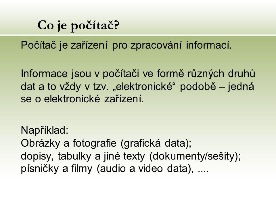 Co je počítač. Počítač je zařízení pro zpracování informací.