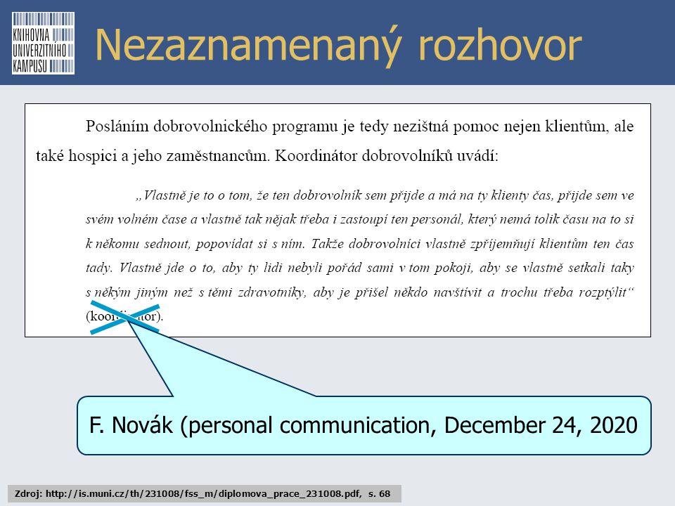 Nezaznamenaný rozhovor F. Novák (personal communication, December 24, 2020 Zdroj: http://is.muni.cz/th/231008/fss_m/diplomova_prace_231008.pdf, s. 68