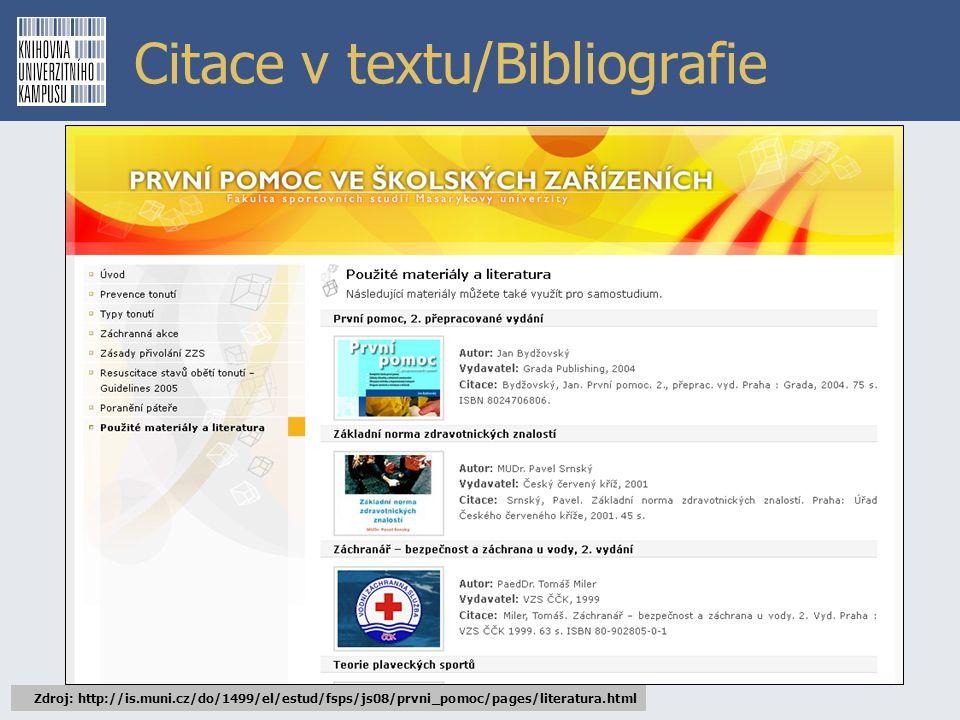 Citace v textu/Bibliografie Zdroj: http://is.muni.cz/do/1499/el/estud/fsps/js08/prvni_pomoc/pages/literatura.html