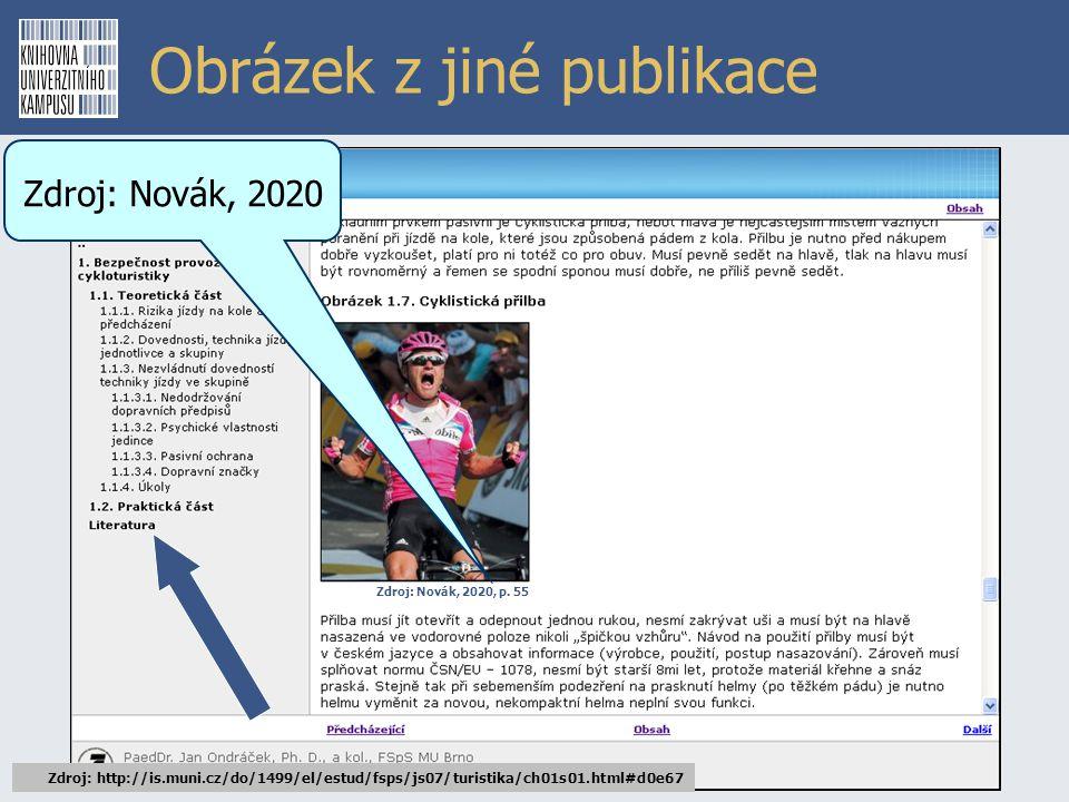 Obrázek z jiné publikace Zdroj: http://is.muni.cz/do/1499/el/estud/fsps/js07/turistika/ch01s01.html#d0e67 Zdroj: Novák, 2020, p. 55 Zdroj: Novák, 2020