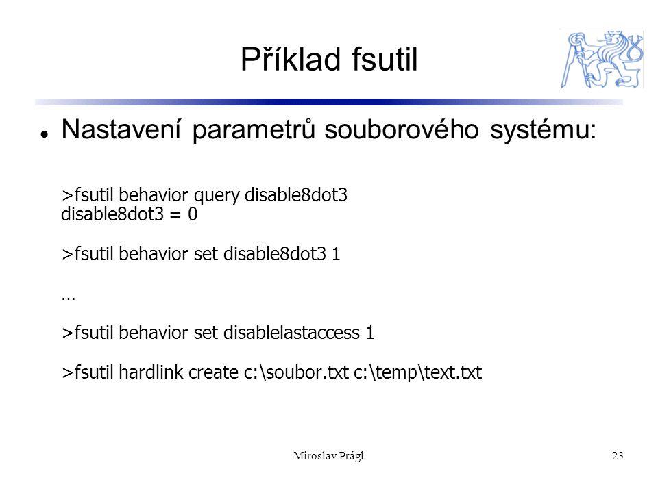 23 Příklad fsutil Nastavení parametrů souborového systému: >fsutil behavior query disable8dot3 disable8dot3 = 0 >fsutil behavior set disable8dot3 1 …