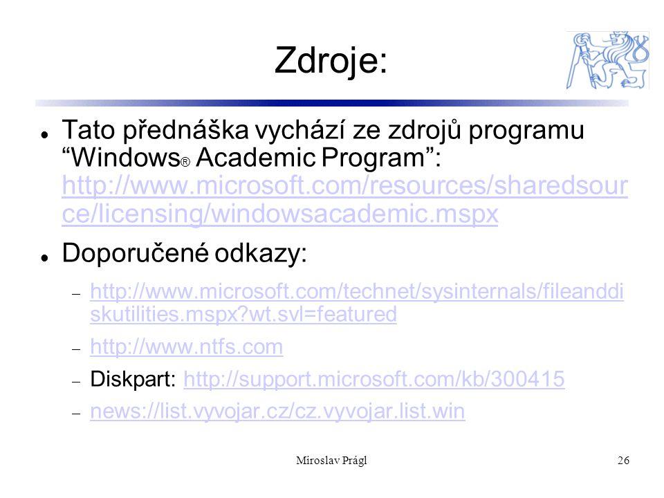 """26 Zdroje: Tato přednáška vychází ze zdrojů programu """"Windows ® Academic Program"""": http://www.microsoft.com/resources/sharedsour ce/licensing/windowsa"""