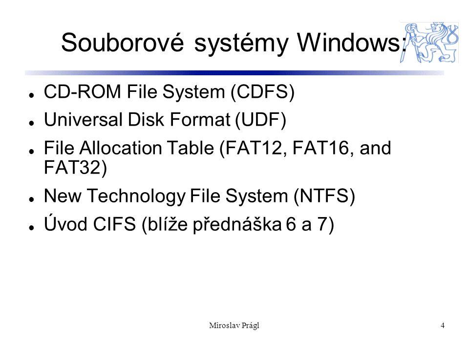 5 CDFS CDFS, jednoduchý souborový formát definovaný v roce 1988 jako read-only standard pro CD-ROM media.
