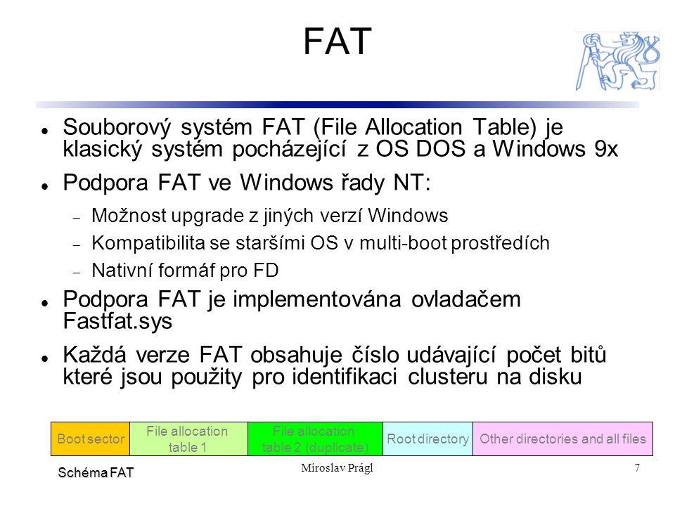 7 FAT Souborový systém FAT (File Allocation Table) je klasický systém pocházející z OS DOS a Windows 9x Podpora FAT ve Windows řady NT:  Možnost upgr