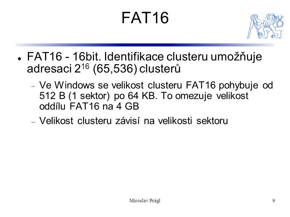 10 FAT32 FAT32 je nejnovější souborový formát založený na FAT formátu  Je součástí OS Windows 95 OSR2, Windows 98 a Windows Millennium Edition FAT32 používá 32bit.