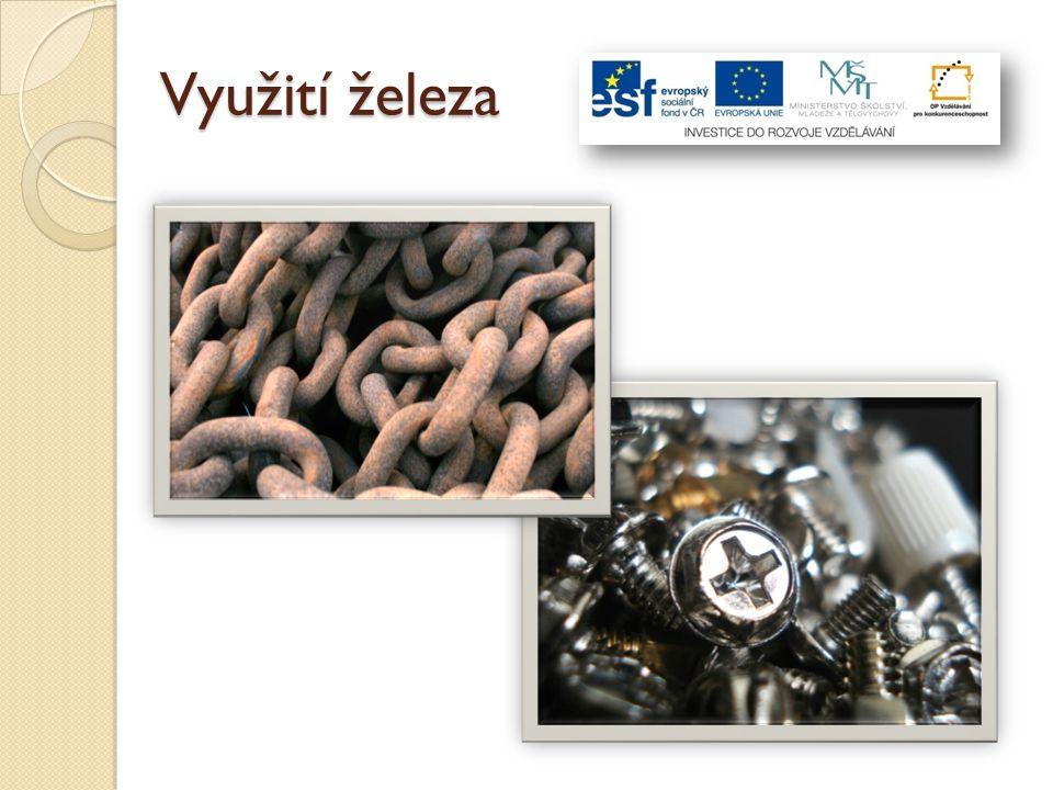 Železo se používá především ve formě slitin pro výrobu nejrůznějších kovových součástek a plechů.