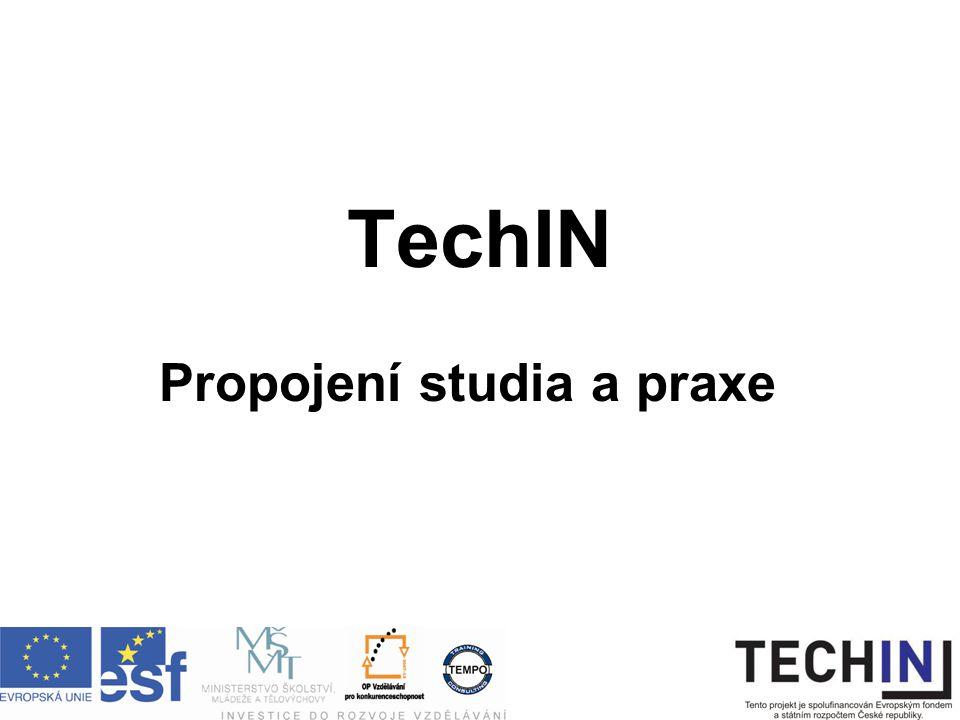 TechIN Propojení studia a praxe
