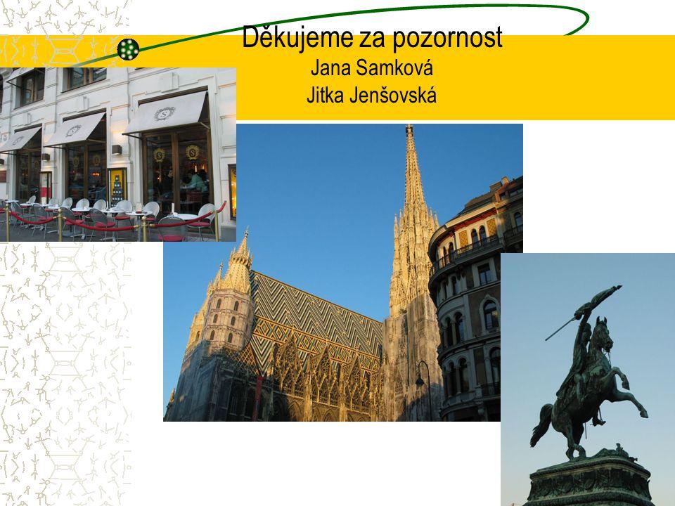 Děkujeme za pozornost Jana Samková Jitka Jenšovská