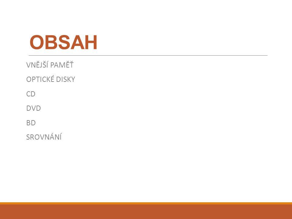OBSAH VNĚJŠÍ PAMĚŤ OPTICKÉ DISKY CD DVD BD SROVNÁNÍ
